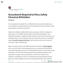 Groundwork Required to Plea a Safety Clearance Refutation