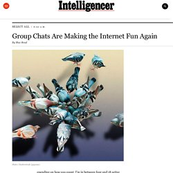 Group Chats Are Making the Internet Fun Again
