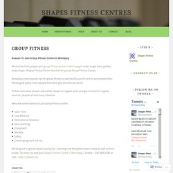 Looking For Group Fitness Classes In Winnepeg ? Join Shapes Fitness Centres Today.
