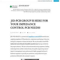 JID-PCB GROUP IS HERE FOR YOUR IMPEDANCE CONTROL PCB NEEDS!! – JID-PCB GROUP