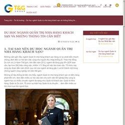 TẬP ĐOÀN T&G GROUP - Du học ngành Quản trị nhà hàng khách sạn và những thông tin cần biết