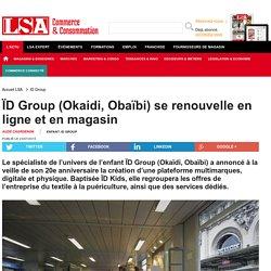 ÏD Group (Okaidi, Obaïbi) se renouvelle en...