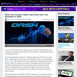 Dash Core Group's Taylor says Libra won't be Available in 2020
