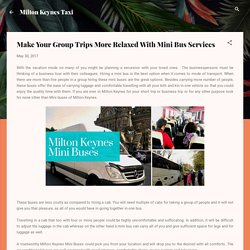 Make Your Group Trips More Relaxed With Mini Bus Services