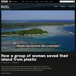 How a group of women saved their island from plastic - BBC Reel