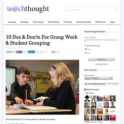 10 Dos and Don'ts For Group Work & Student Grouping