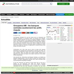 Groupama AM : les banques centrales soutiennent les actifs risqués