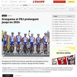 Groupama et FDJ prolongent jusqu'en 2024 - Cyclisme - World Tour