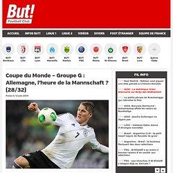 Coupe du Monde – Groupe G : Allemagne, l'heure de la Mannschaft ? (28/32)