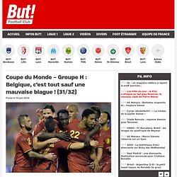 Coupe du Monde – Groupe H : Belgique, c'est tout sauf une mauvaise blague ! (31/32)