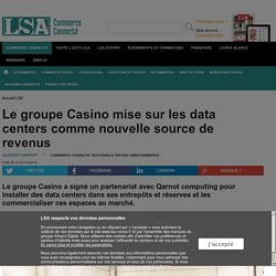 Le groupe Casino mise sur les data centers comme nouvelle source de revenus
