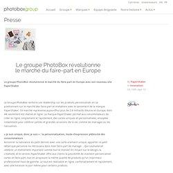 Le groupe PhotoBox révolutionne lemarché du faire-part en Europe - Groupe PhotoBox