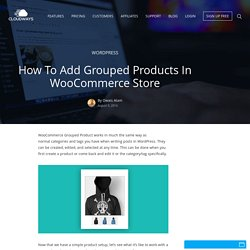 How To Add Grouped Products in WooCommerce Store