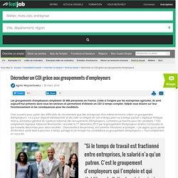 Décrocher un CDI grâce aux groupements d'employeurs