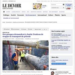 Des groupes demandent à Justin Trudeau de stopper le transport de pétrole