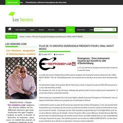 Plus de 10 groupes Emergenza presents pour l'URAL NIGHT MUSIC - les-seniors.com