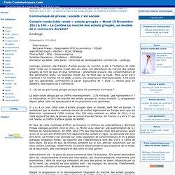 Compte-rendu table ronde « achats groupés » Mardi 15 Novembre 2011 à 19h – La Cantine Le marché des achats groupés, un modèle de e-commerce durable?
