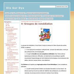 4- Groupes de remédiation - Dix Sur Dys