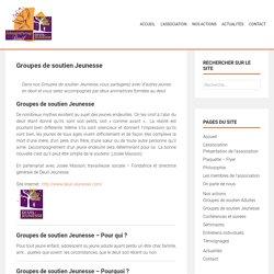 Groupes de soutien Jeunesse Vannes - Echange et Partage Deuil