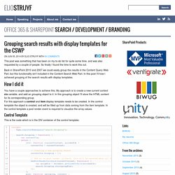 Grouping search results with display templates for the CSWP - @eliostruyf