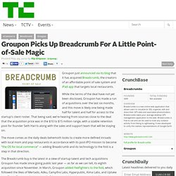 Groupon Picks Up Breadcrumb For A Little Point-of-Sale Magic