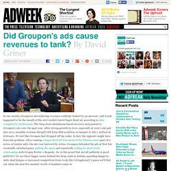 AdFreak: Did Groupon's ads cause revenues to tank?