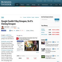 Google Couldn't Buy Groupon, So It's Cloning Groupon