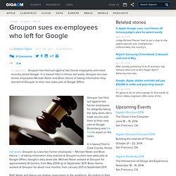 Groupon sues ex-employees who left for Google