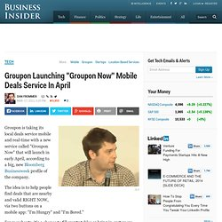"Groupon Launching ""Groupon Now"" Mobile Deals Service In April"