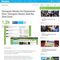Groupon Shares Its Expansion Plan: Groupon Stores and the Deal Feed