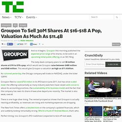 Groupon To Sell 30M Shares At $16-$18 A Pop, Valuation As Much As $11.4B