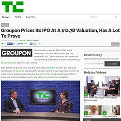 Groupon Prices Its IPO At A $12.7B Valuation, Has A Lot To Prove