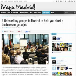 4 Groups to help you start a business or get a job - ¡Vaya Madrid!
