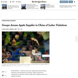 Groups Accuse Apple Supplier in China of Labor Violations