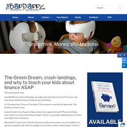 Groupthink, Money, and Madness - BadDaddy Publishing