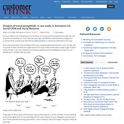 Dangers of social groupthink: A case study in Enterprise 2.0, Social CRM and Social Business