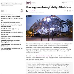 How to grow a biological city of the future
