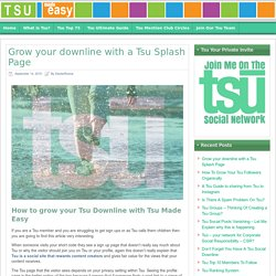 Grow your Tsu downline like with a Tsu Splash Page