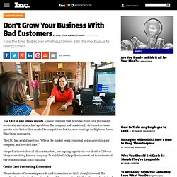 Don't Grow Your Business With Bad Customers