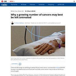 Why a growing number of cancers may best be left untreated