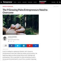 The 9 Growing Pains Entrepreneurs Need to Overcome