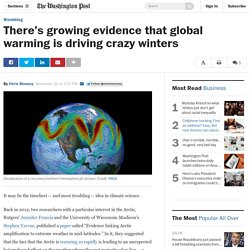 There's growing evidence that global warming is driving crazy winters