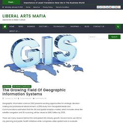 The Growing Field Of Geographic Information Systems
