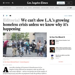 We can't slow L.A.'s growing homeless crisis unless we know why it's happening