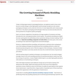 The Growing Demand of Plastic Moulding Machines - Acme Disys - Quora