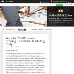 Reiss And Ted Baker Are Growing UK Retailers Marketing Essay