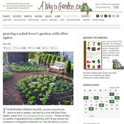 growing a salad-lover's garden, with ellen ogden