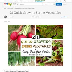 21 Quick-Growing Spring Vegetables