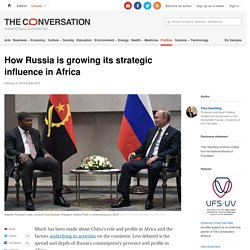How Russia is growing its strategic influence in Africa