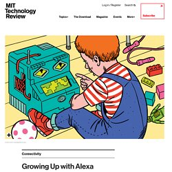 Growing Up with Alexa - MIT Technology Review